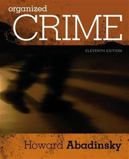 Organized Crime, by Abadinksy, 11th Edition 9781305633711
