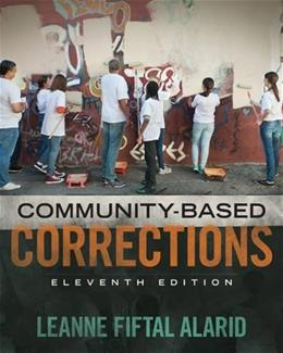Community Based Corrections, by Alarid, 11th Edition 9781305633728