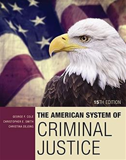 American System of Criminal Justice, by Cole, 15th Edition 9781305633742