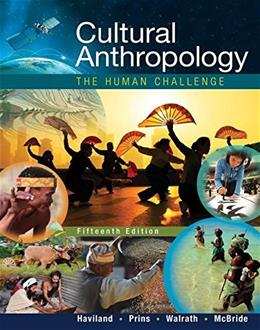Cultural Anthropology: The Human Challenge 15 9781305633797