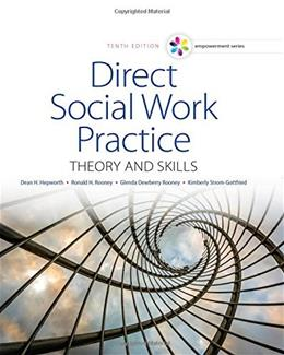 Empowerment Series: Direct Social Work Practice: Theory and Skills (SW 383R Social Work Practice I) 10 9781305633803