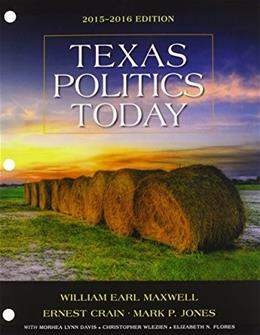 Texas Politics Today 2015-2016, by Maxwell, 16th Edition 9781305633896