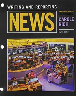 Writing and Reporting News: A Coaching Method, by Rich, 8th Edition 9781305634619