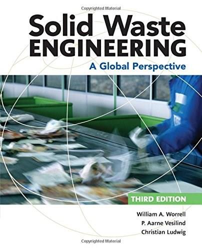 Solid Waste Engineering: A Global Perspective, by Worrell, 3rd Edition 9781305635203