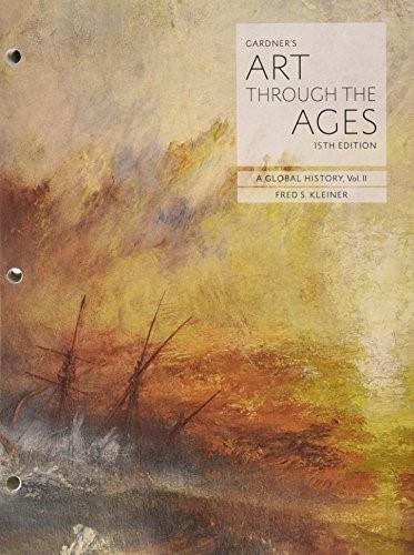 Gardners Art through the Ages: A Global History, by Kleiner, 15th Edition, Volume II 9781305637337