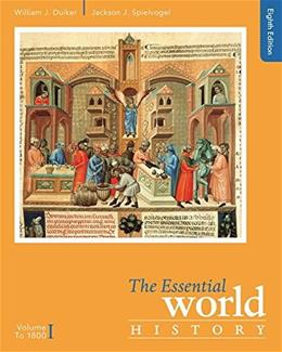 Essential World History, by Duiker, 8th Edition, Volume I: To 1800 9781305645356