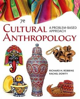 Cengage Advantage Books: Cultural Anthropology: A Problem-Based Approach 7 9781305645790