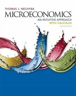 Microeconomics: An Intuitive Approach with Calculus 2 9781305650466