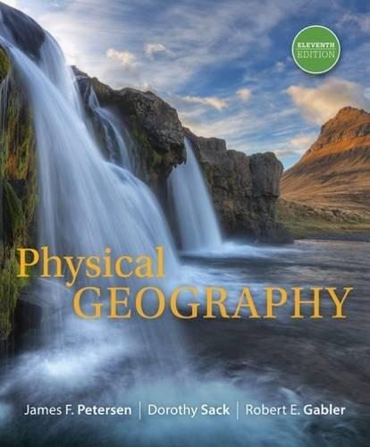 Physical Geography, by Petersen, 11th Edition 9781305652644