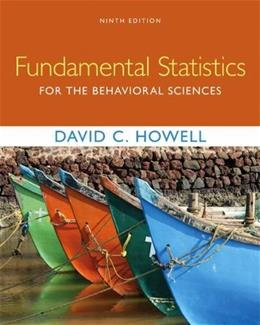 Fundamental Statistics for the Behavioral Sciences, by Howell, 9th Edition 9781305652972