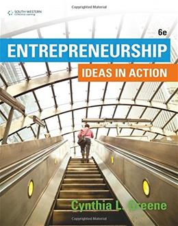 Entrepreneurship: Ideas in Action, by Greene, 6th Edition 9781305653061