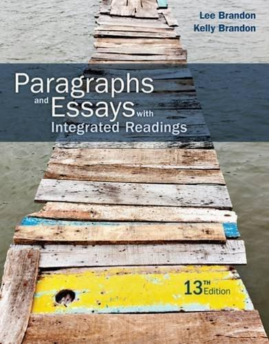 Paragraphs and Essays: With Integrated Readings, by Brandon, 13th Edition 9781305654181