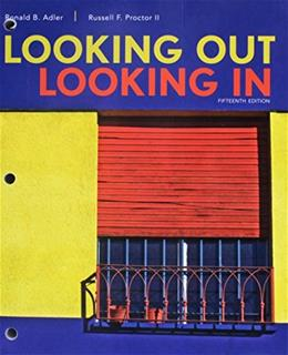 Looking Out, Looking In, by Adler, 15th Edition 9781305655157