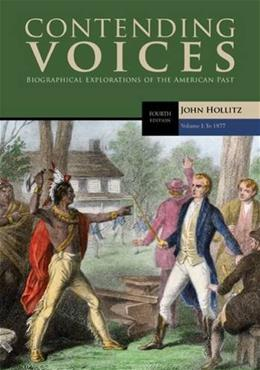 Contending Voices, by Hollitz, 4th Edition, Volume I: To 1877 9781305655935