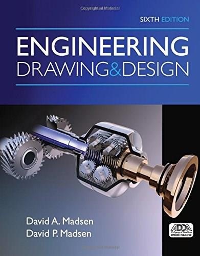 Engineering Drawing and Design, by Madsen, 6th Edition 9781305659728