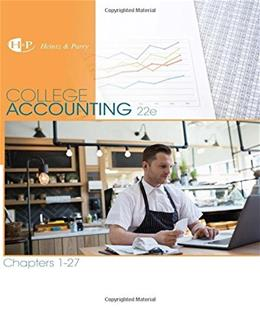 College Accounting: Chapters 1-27, by Heintz, 22nd Edition 9781305666160