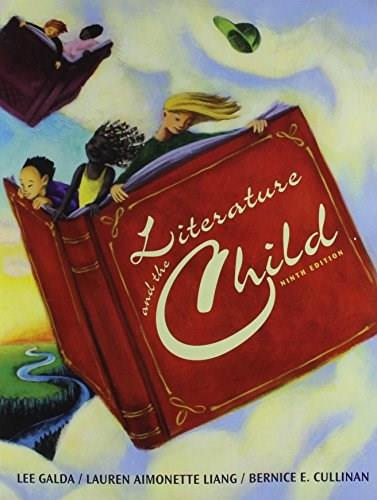 Literature and the Child, by Galda, 9th Edition 9781305668843