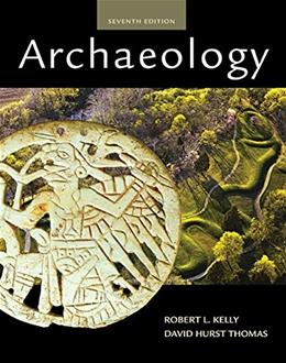 Archaeology, by Kelly, 7th Edition 9781305670402