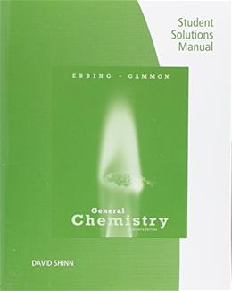 General Chemistry, by Ebbing, 11th Edition, Studen Solutions Manual 9781305673472