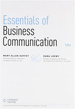 Essentials of Business Communication, by Guffey, 10th Edition 10 PKG 9781305699199