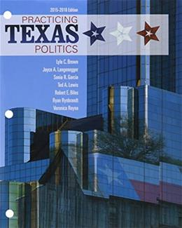 Practicing Texas Politics: 2015-2016, by Brown, 16th Edition 9781305774995