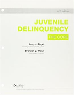MindTap Criminal Justice for Siegel/Welsh's Juvenile Delinquency: The Core, by Siegel, 6th Edition, Access Code Only 6th PKG 9781305790391