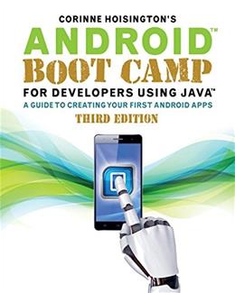 Android Boot Camp for Developers Using Java: A Guide to Creating Your First Android Apps, by Hoisington, 3rd Edition 9781305857995