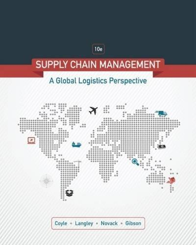 Supply Chain Management: A Logistics Perspective, by Coyle, 10th Edition 9781305859975