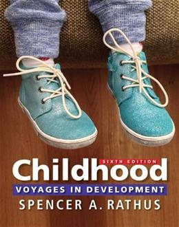 Childhood: Voyages in Development, by Rathus, 6th Edition 9781305861862