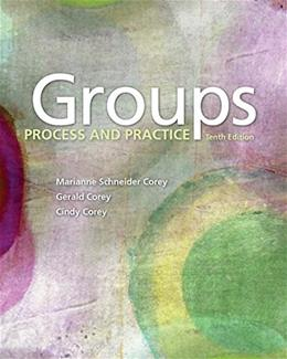 Groups: Process and Practice (HSE 112 Group Process I) 10 9781305865709