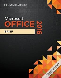 Shelly Cashman Microsoft Office 365 and Office 2016: Brief, by Freund 9781305870055