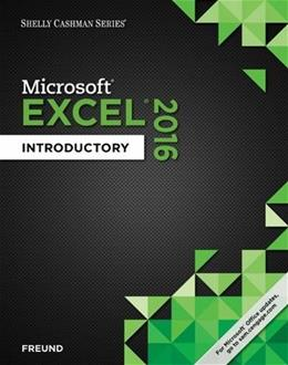 Shelly Cashman Microsoft Office 365, Excel 2016: Introductory, by Vermaat 9781305870703