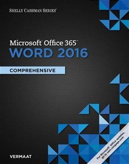 Shelly Cashman Series Microsoft Office 365 & Word 2016: Comprehensive 9781305871014