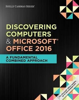 Shelly Cashman Discovering Computers and Microsoft Office 365, Office 2016: A Fundamental Combined Approach, by Campbell 9781305871809