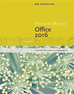 New Perspectives Microsoft Office 365 & Office 2016: Introductory, Spiral bound Version 9781305879171