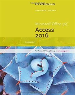 New Perspectives Microsoft Office 365 and Access 2016: Introductory, by Shellman 9781305880283