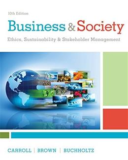 Business & Society: Ethics, Sustainability & Stakeholder Management 10 9781305959828