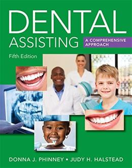 Dental Assisting: A Comprehensive Approach, by Phinney, 5th Edition 9781305967632