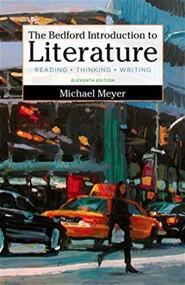 Bedford Introduction to Literature: Reading, Thinking, and Writing, by Meyer, 11th Edition 9781319002183