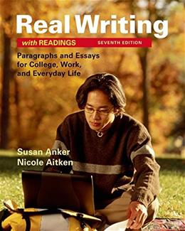 Real Writing with Readings: Paragraphs and Essays for College, Work, and Everyday Life 7 9781319003197