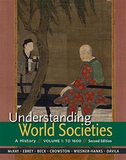 Understanding World Societies, by McKay, 2nd Edition, Volume 1: To 1600 9781319008376