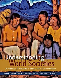 Understanding World Societies, by McKay, 2nd Edition, Volume 2: Since 1450 9781319008383