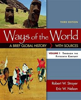 Ways of the World with Sources, by Strayer, 3rd Edition, Volume I: A Brief Global History with Sources 9781319018412
