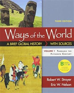 Ways of the World: A Brief Global History with Sources, by Strayer, 3rd Edition, Volume I 9781319018443