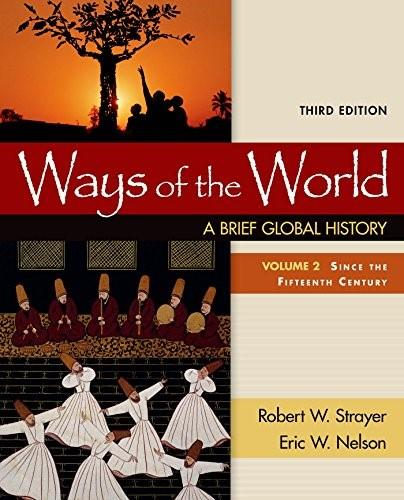 Ways of the World: A Brief Global History, by Strayer, 3rd Edition, Volume 2 9781319022549