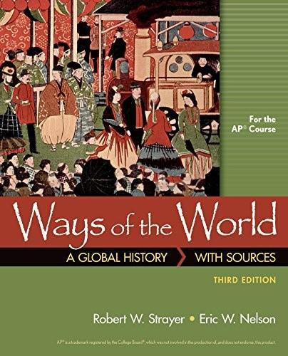 Ways of the World with Sources, by Strayer, 3rd Edition 9781319022723