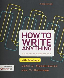 How to Write Anything with Readings: A Guide and Reference, by Ruszkiewicz, 3rd Edition 3 PKG 9781319024215
