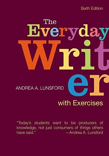 Everyday Writer with Exercises, by Lunsford, 6th Edition 9781319027049
