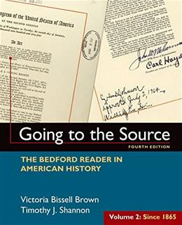 Going to the Source: The Bedford Reader in American History, by Brown, Volume 2: Since 1865, 4th Edition 9781319027506
