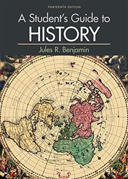 Students Guide to History, by Benjamin, 13th Edition 9781319027513